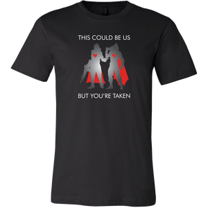 Destiny This Could Be Us But You're Taken Men's T-Shirt