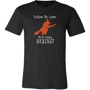 Follow Me Loser, We're Going Hexing Men's T-Shirt