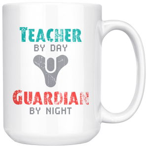 Destiny Teacher by Day, Guardian by Night Mug