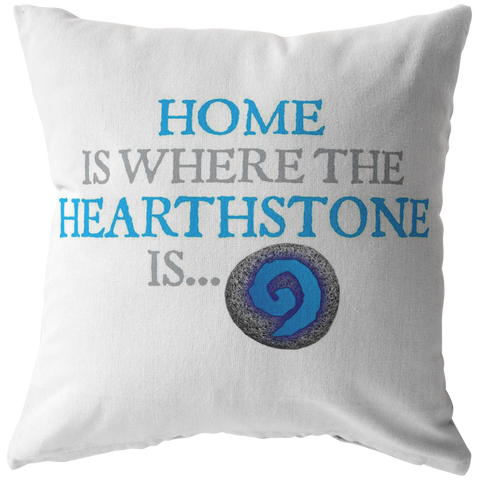 Home is Where the Hearthstone Pillow