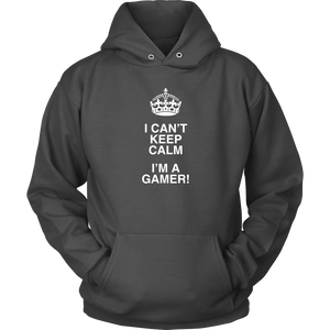 Can't Keep Calm, I'm a Gamer Hoodie