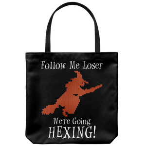 Follow Me Loser, We're Going Hexing Tote Bag