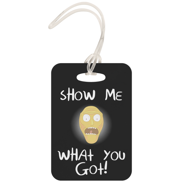 Rick and Morty Show Me What You Got Luggage Tag