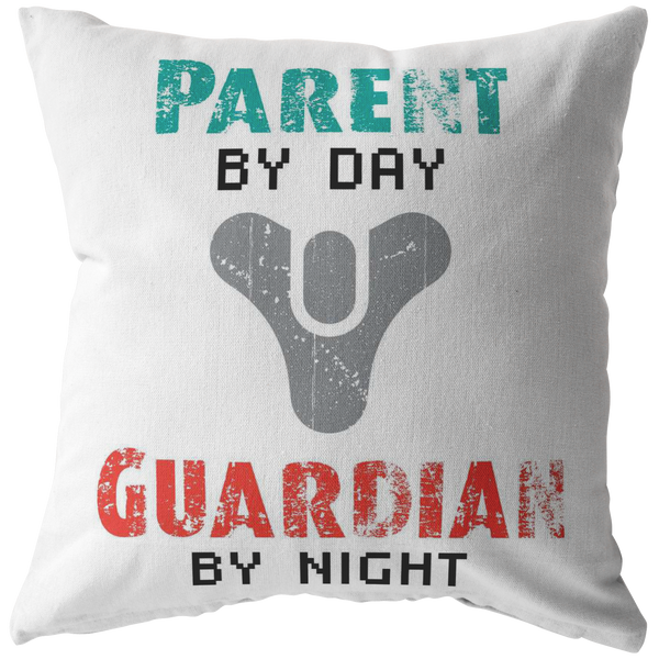 Destiny Parent by Day, Guardian by Night Pillow