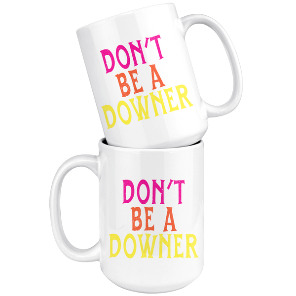 We Happy Few Don't Be a Downer Mug