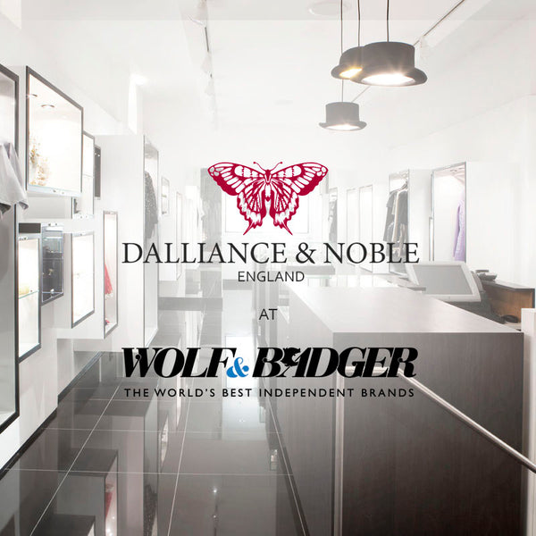 Dalliance & Noble in Wolf & Badger