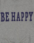 Fun Times Sweashirt- Be Happy