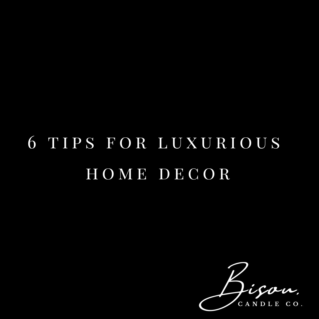 6 Tip for Luxurious Home Decor