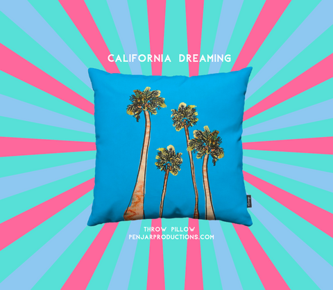 California Dreaming Throw Pillow from PenJarProductions.com