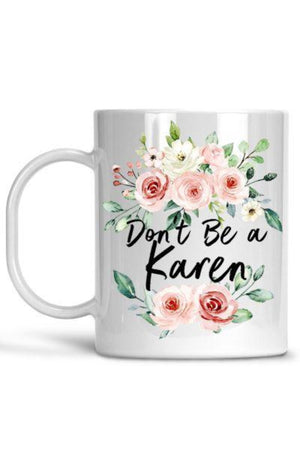 White Don't Be A Karen Mug