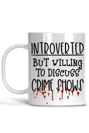 White Introverted But Willing To Discuss Crime Shows Mug