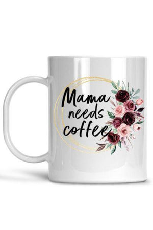 White Mama Needs Coffee Mug
