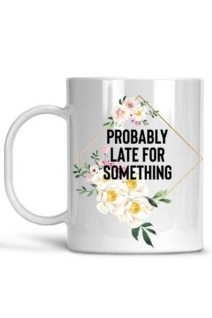 White Probably Late For Something Mug