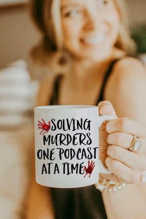 White Solving Murders One Podcast At A Time Mug