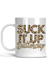 White Suck It Up Buttercup Mug