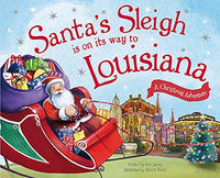 Santa's Sleigh is on It's Way to Louisiana: A Christmas Adventure