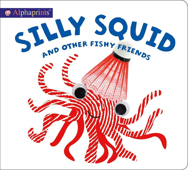Alphaprints: Silly Squid and Other Fishy Friends