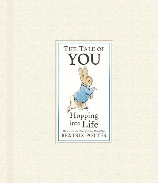 The Tale of You- Hopping Into Life by Beatrix Potter