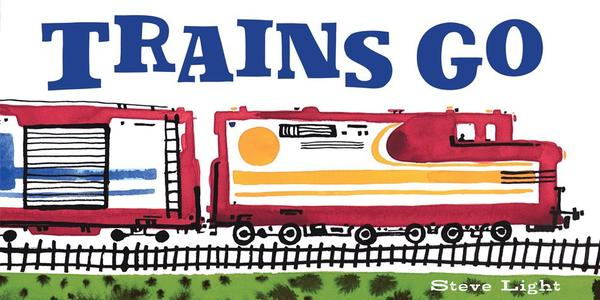 Trains Go - Board Book