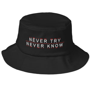 Never Try. Never Know. Old School Bucket Hat