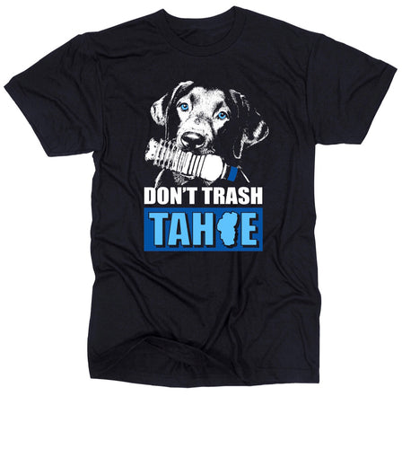 Don't Trash Tahoe Shirts