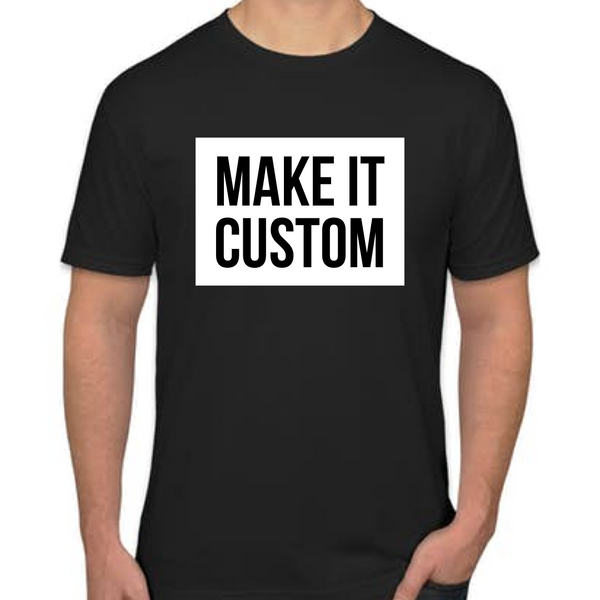 Make it Custom! Black t-shirt