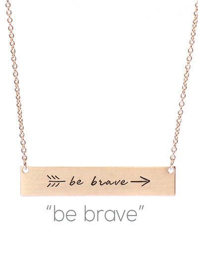 Be Brave Matte Gold OR Silver Tone Bar Necklace