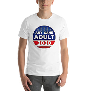 Any Sane Adult 2020 Funny Political Short-Sleeve Unisex T-Shirt