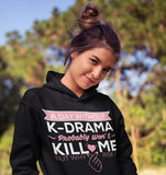 Day Without K-Drama Probably Won't Kill Me Hoodie Black