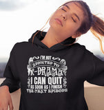 Im Not Addicted To Korean Drama Stop After Next Episode Hoodie Black