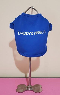 Daddy's Single Dog Shirt- Blue - Posh Pet Glamour Boutique