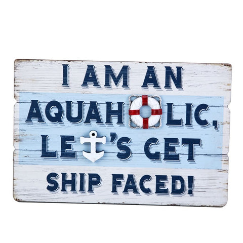 Aquaholic Sign Let's Get Ship Faced