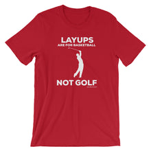 Layups Are For Basketball Tee Shirt