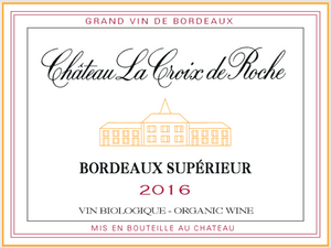 Load image into Gallery viewer, Château La Croix De Roche Bordeaux Superior Rouge 2016 (Organic)