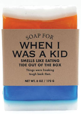 Soap for When I Was a Kid