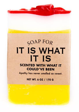 Soap for It Is What It Is