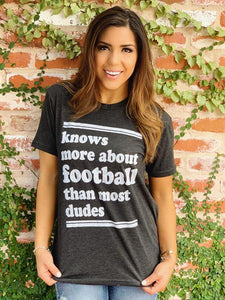 Knows More About Football Than Most Dudes Tee