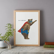 You're My Hero Print