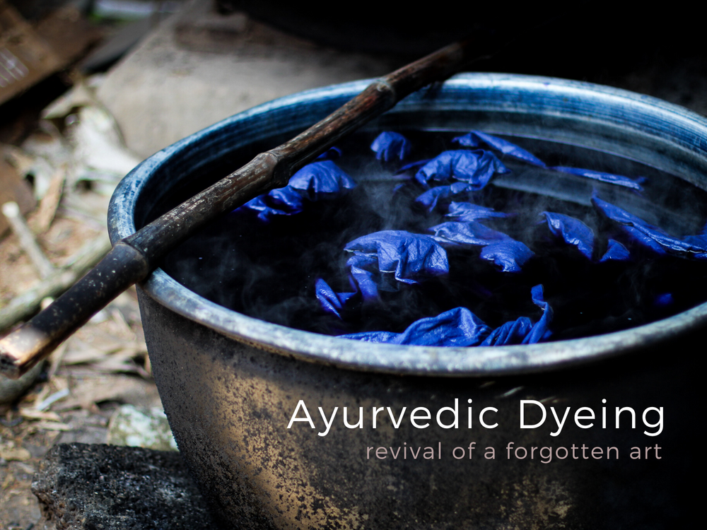 Ayurvedic Dyeing - ancient technique of textile dyeing with natural herbs