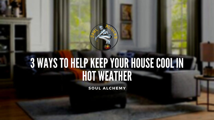 3 Ways To Keep Your Home Cool in Hot Weather