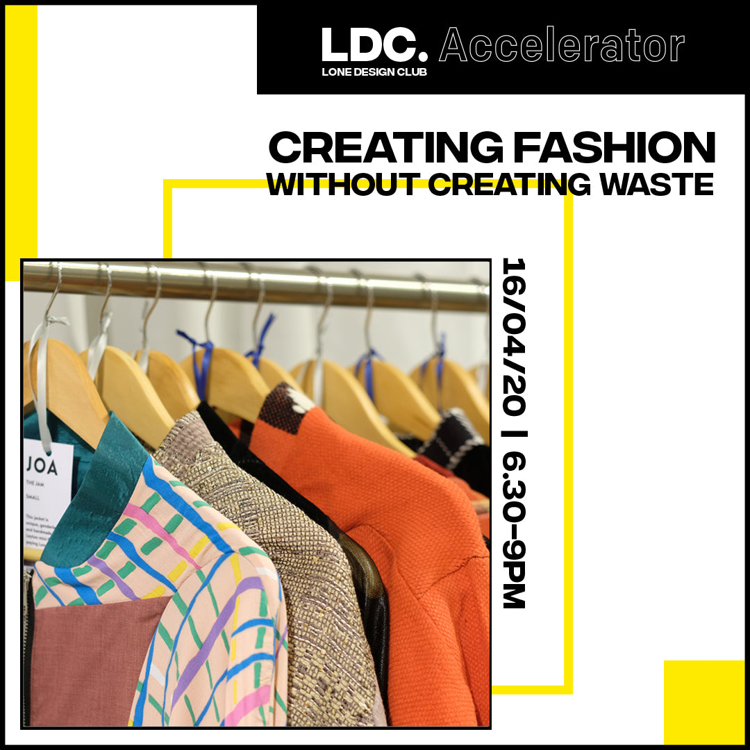 LDC Accelerator: Creating Fashion Without Creating Waste, 16/04 @6.30pm GMT
