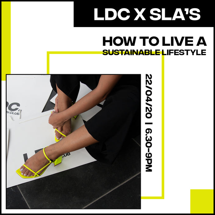 LDC x SLAs: How to Live A Sustainable Lifestyle, 22/04 @ 7pm BST