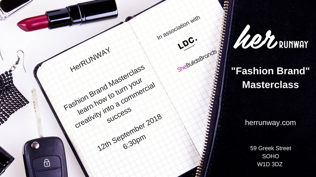 Wednesday 12th September - FASHION BUSINESS MASTERCLASS: Building your fashion brand, Branding + Marketing - LDC