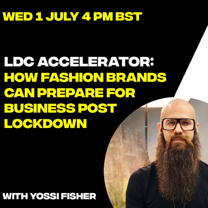 LDC Accelerator: How Fashion Brands can prepare for business post lockdown