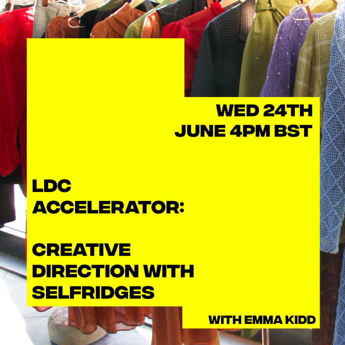 LDC Accelerator: Creative Direction + Feeling the Future with Selfridges