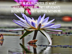 I Am In Control Of What Happens Within Me Inspirational Art