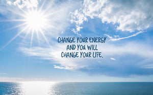 Change Your Energy And Life Inspirational Art