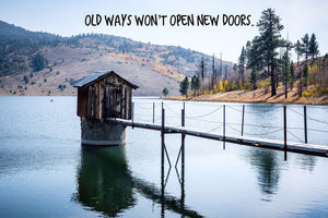 Old Ways Won't Open New Doors Inspirational Art
