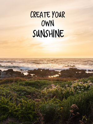 Create Your Sunshine Inspirational Art