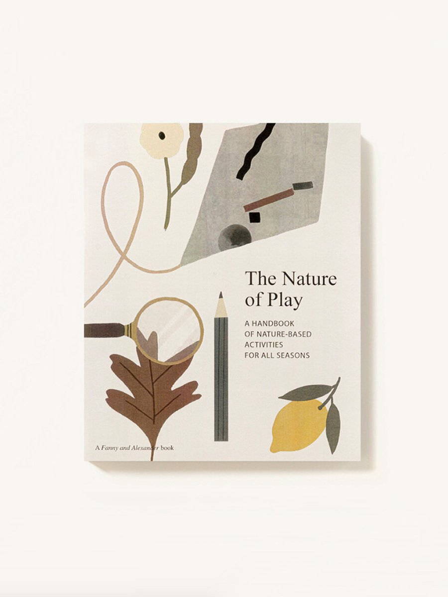 The Nature of Play: A handbook of nature-based activities for all seasons